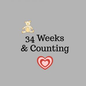 34 Weeks & Counting